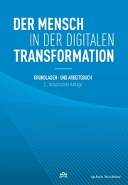 Der Mensch in der digitalen Transformation, 2. aktualisierte Auflage. Books on Demand, 2020, ISBN 978-3-7504-2251-3, Inga Knoche, Nico Lüdemann