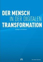 Der Mensch in der digitalen Transformation. Books on Demand, 2017, ISBN 978-3-7448-9671-9