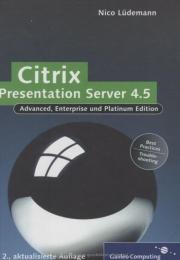 Citrix Presentation Server 4.5 – Das umfassende Handbuch. Galileo Computing, Bonn 2007, ISBN 978-3-8362-1121-5