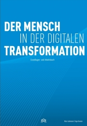 Der Mensch in der digitalen Transformation. Books on Demand, 2017, ISBN 978-3-7448-9671-9