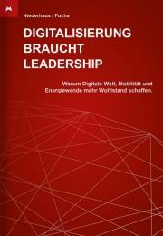 """Digitalisierung braucht Leadership (als Gastautor mit Fachbeitrag """"Digitalisierung von Geschäftsprozessen""""). Books on Demand, 2016, ISBN 978-3-7412-8835-7"""