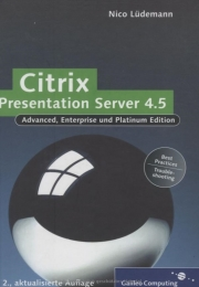 Citrix Presentation Server 4.5 – Das umfassende Handbuch. Galileo Computing, Bonn 2007, ISBN 978-3-8362-1121-5